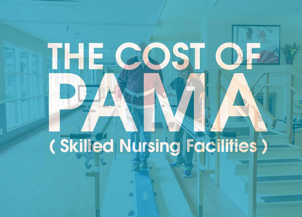 Cost of pama on Skilled Nursing Facilities